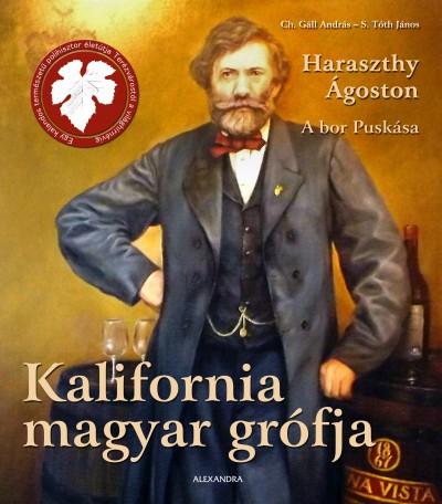 Ch. Gáll András - S. Tóth János - Kalifornia magyar grófja