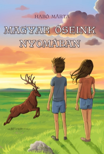 Habó Márta - Magyar őseink nyomában