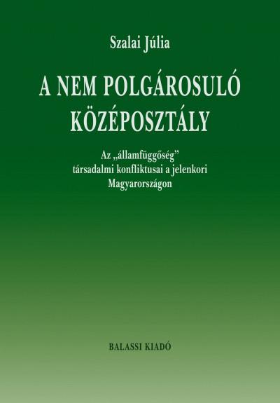 Szalai Júlia - A nem polgárosuló középosztály