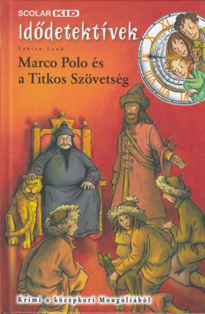 Fabian Lenk - Marco Polo és a Titkos Szövetség