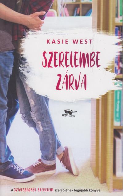 Kasie West - Szerelembe zárva