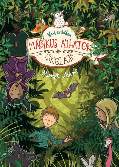 Margit Auer - Mágikus állatok iskolája 11. - Vad erdőben