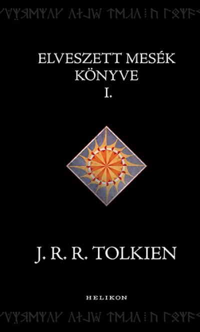 J. R. R. Tolkien - Elveszett mesék könyve 1.