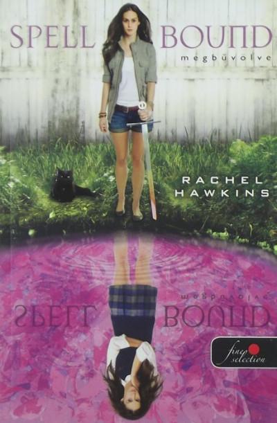 Rachel Hawkins - Spell Bound - Megbűvölve