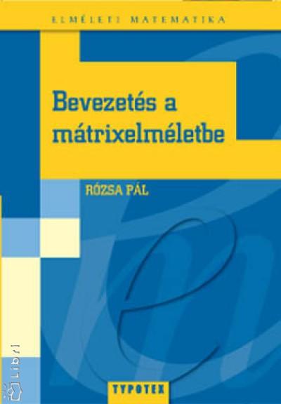 Rózsa Pál - Bevezetés a mátrixelméletbe