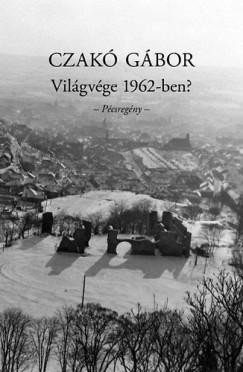 VILÁGVÉGE 1962-BEN? - PÉCSREGÉNY