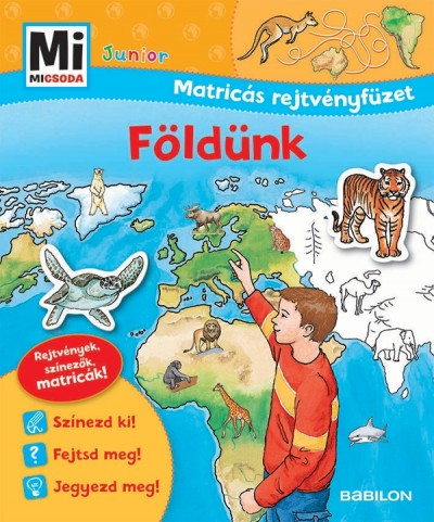 Monika Ehrenreich - Földünk - Mi MICSODA Junior Matricás rejtvényfüzet