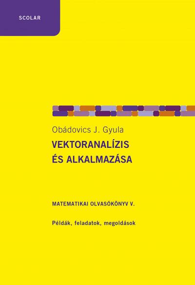 Obádovics J. Gyula - Vektoranalízis és alkalmazása