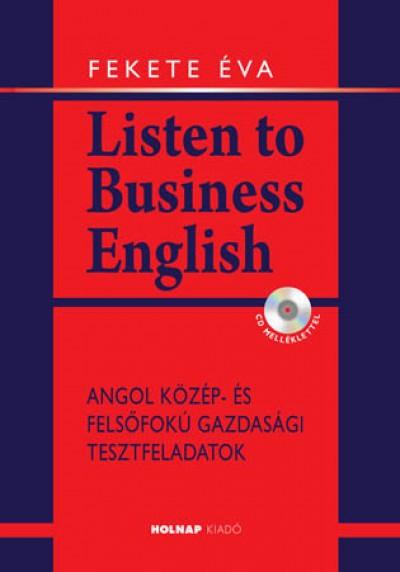 LISTEN TO BUSINESS ENGLISH - CD MELLÉKLETTEL