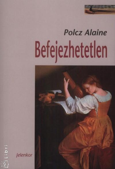 Polcz Alaine - Befejezhetetlen
