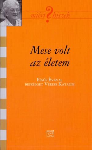 Veress Kata (�SSZE�LL.) - Mese volt az �letem