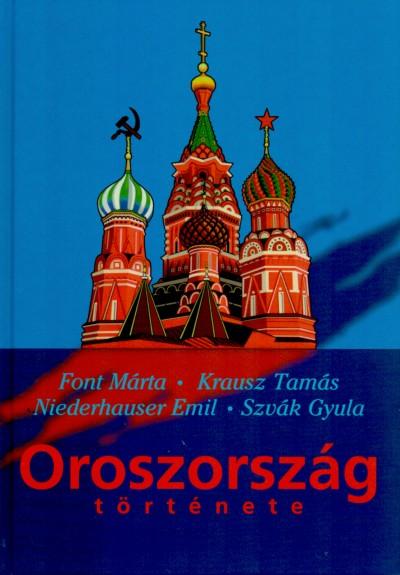 Font Márta - Krausz Tamás - Niederhauser Emil - Szvák Gyula - Oroszország története