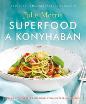 Morris Julie - Superfood a konyh�ban - �telek a term�szet legcsod�latosabb �lelmiszereib�l