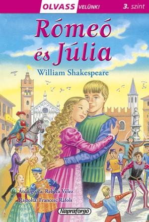 William Shakespeare - Olvass velünk! (3) - Rómeó és Júlia