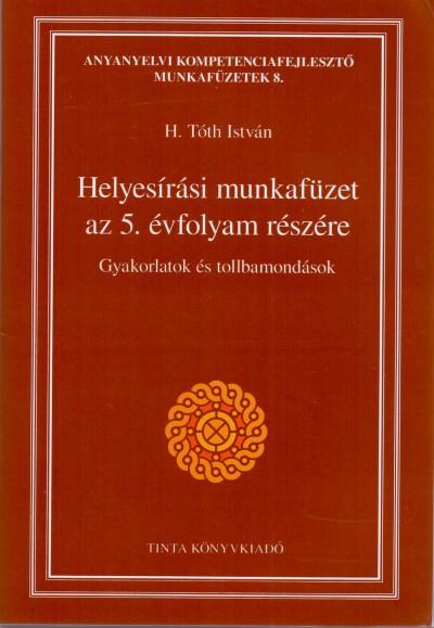 H. Tóth István  (Szerk.) - Helyesírási munkafüzet az 5. évfolyam részére