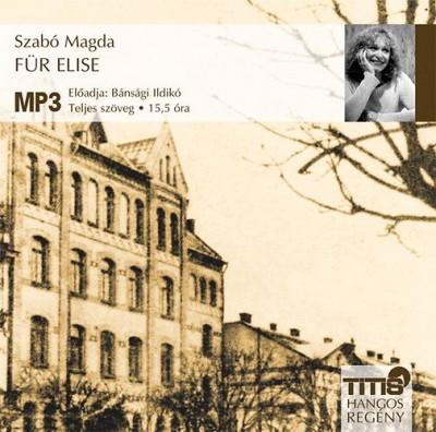 Szabó Magda - Bánsági Ildikó - Für Elise - Hangoskönyv MP3