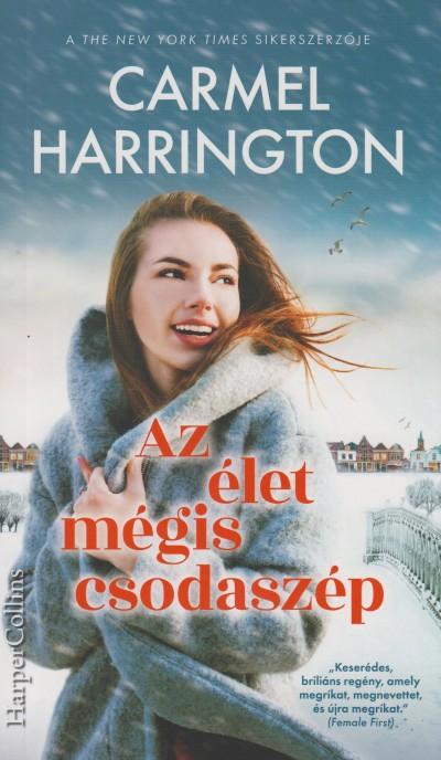 Carmel Harrington - Az élet mégis csodaszép