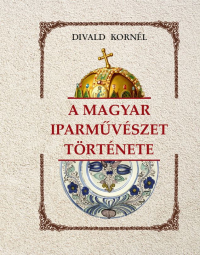 Divald Kornél - A magyar iparművészet története