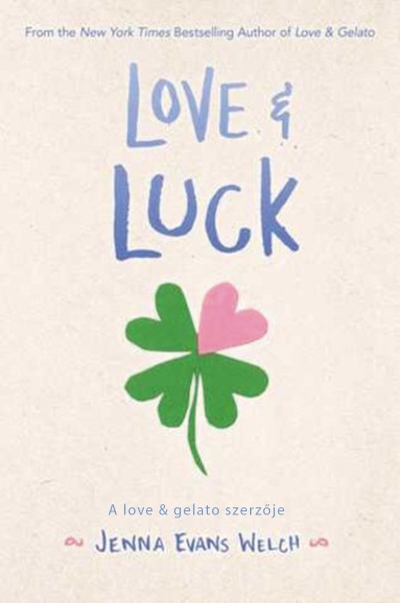 Jenna Evans Welch - Love & Luck - Szerencsés szerelem