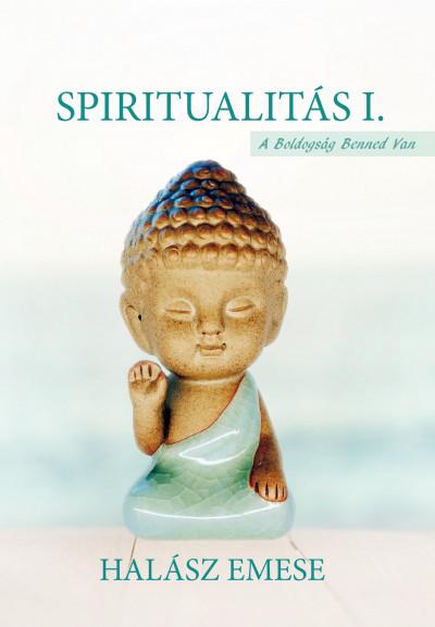 Halász Emese - Spiritualitás I.