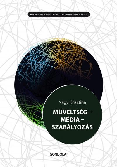 Nagy Krisztina - Műveltség - Média - Szabályozás