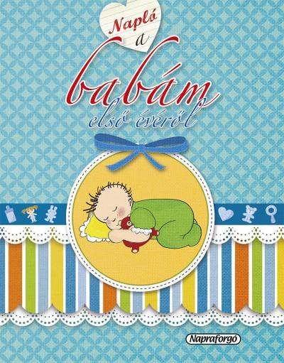 Isabel Ortiz  (Szerk.) - Napló a babám első évéről