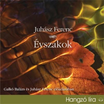 Juhász Ferenc - Galkó Balázs - Juhász Ferenc - Évszakok