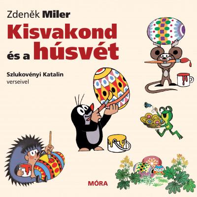 Zdenek Miler - Kisvakond és a húsvét