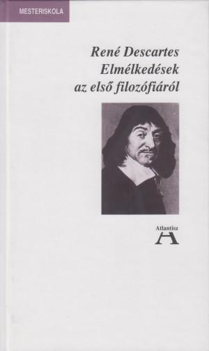 Ren� Descartes - Elm�lked�sek az els� filoz�fi�r�l