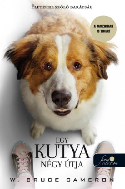 W. Bruce Cameron - Egy kutya négy útja (filmes borítóval)