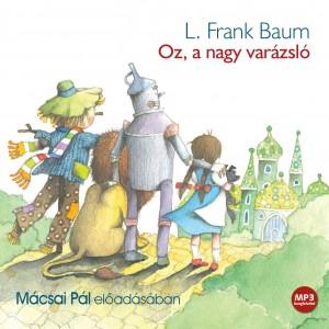 L. Frank - M�csai P�l - Oz, a nagy var�zsl� - MP3 - Hangosk�nyv
