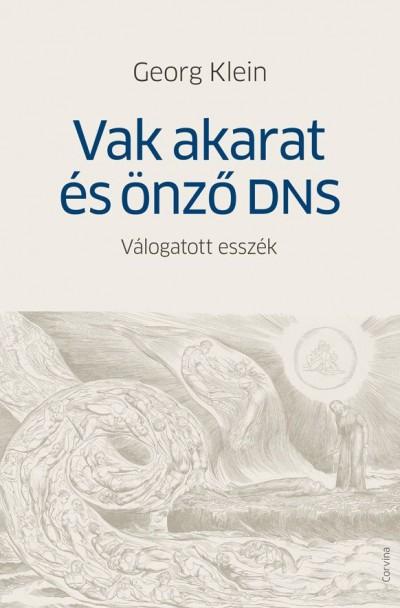 Georg Klein - Vak akarat és önző DNS