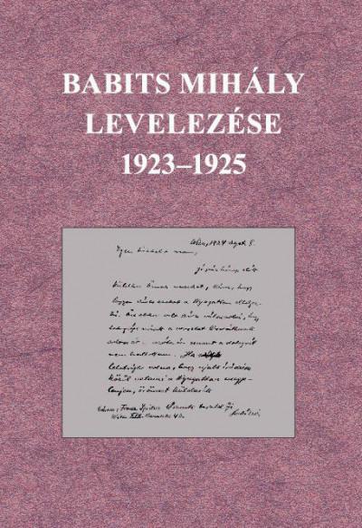 Dr. Sipos Lajos  (Szerk.) - Babits Mihály levelezése 1923-1925