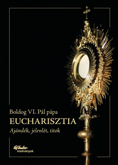 Boldog Vi. Pál Pápa - Eucharisztia