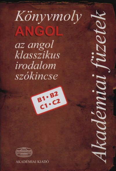 KÖNYVMOLY ANGOL - AZ ANGOL KLASSZIKUS IRODALOM SZÓKINCSE