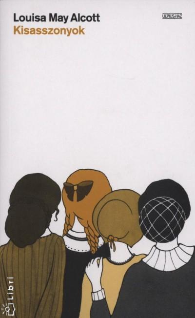 Louisa May Alcott - Kisasszonyok