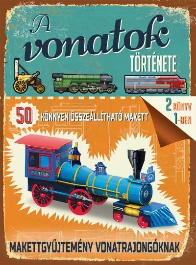 Szántó András  (Szerk.) - A vonatok története