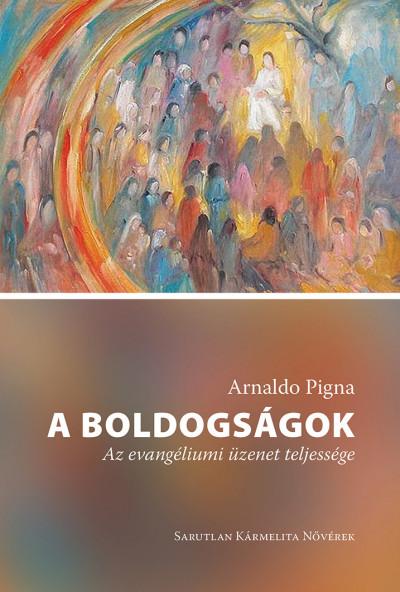 Arnaldo Pigna - A boldogságok