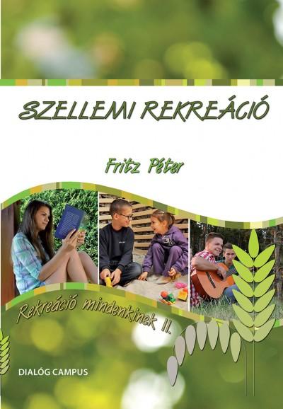 Fritz Péter - Szellemi rekreáció