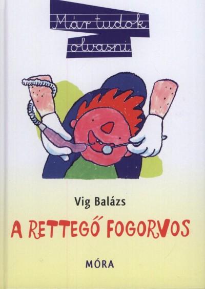 Vig Balázs - A rettegő fogorvos