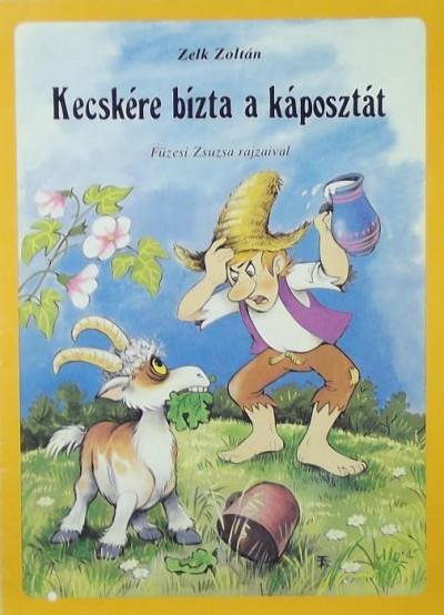Zelk Zoltán - Kecskére bízta a káposztát