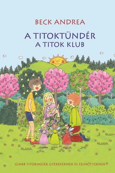 Beck Andrea - A Titoktündér - A Titok Klub