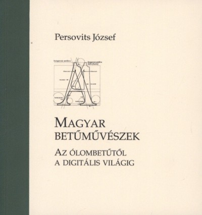 Persovits József - Magyar betűművészek - Az ólombetűtől a digitális világig