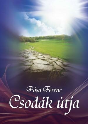 P�sa Ferenc - Csod�k �tja