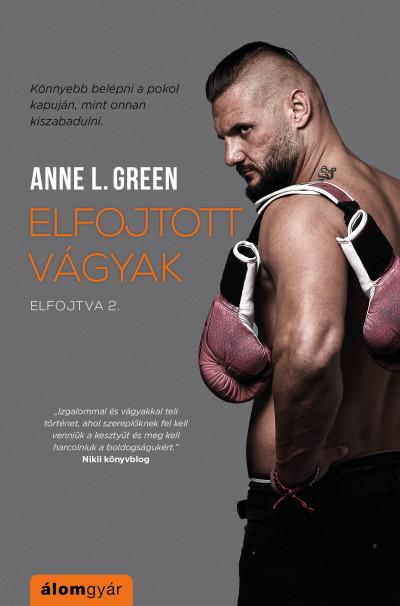 Anne L. Green - Elfojtott vágyak