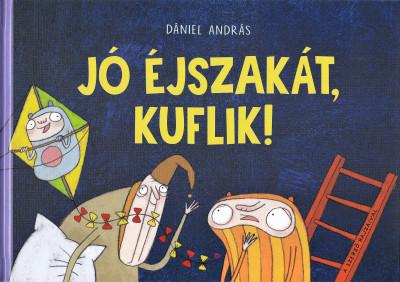 Dániel András - Jó éjszakát, kuflik!