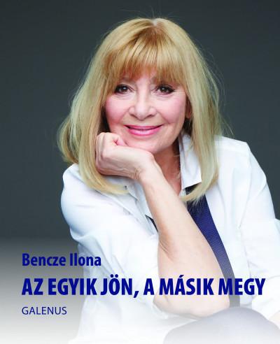 Bencze Ilona - Az egyik jön, a másik megy