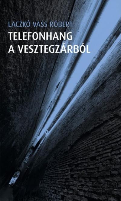 Laczkó Vass Róbert - Telefonhang a vesztegzárból