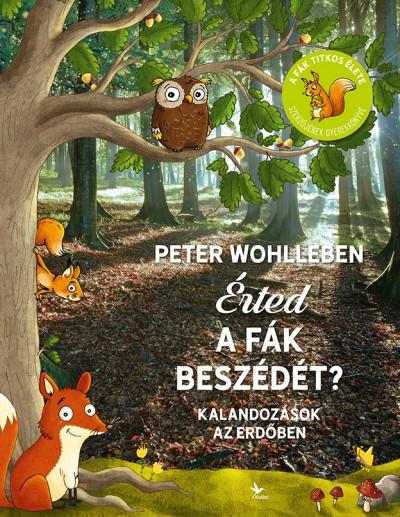 Peter Wohlleben - Érted a fák beszédét?