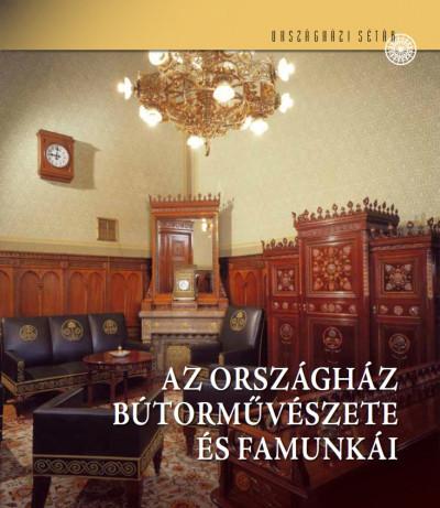 Kelecsényi Kristóf - Az Országház bútorművészete és famunkái